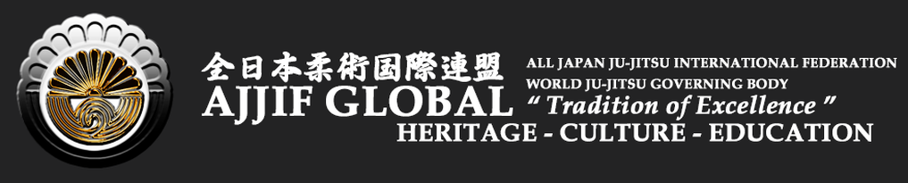 "AJJIF GLOBAL - ALL JAPAN JU-JITSU INTERNATIONAL FEDERATION ""TRADITION OF EXCELLENCE"" 全日本柔術国際連盟 - NEWS"